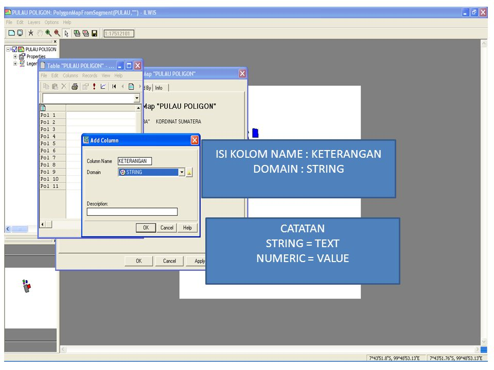 ISI KOLOM NAME : KETERANGAN DOMAIN : STRING CATATAN STRING = TEXT NUMERIC = VALUE