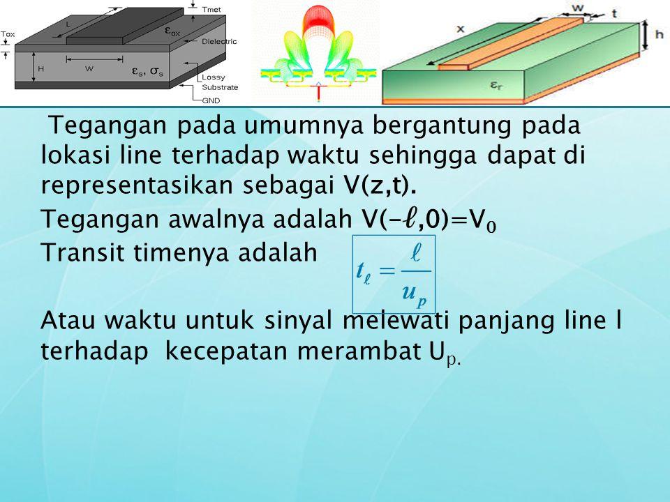 Tegangan pada umumnya bergantung pada lokasi line terhadap waktu sehingga dapat di representasikan sebagai V(z,t). Tegangan awalnya adalah V(-ℓ,0)=V 0