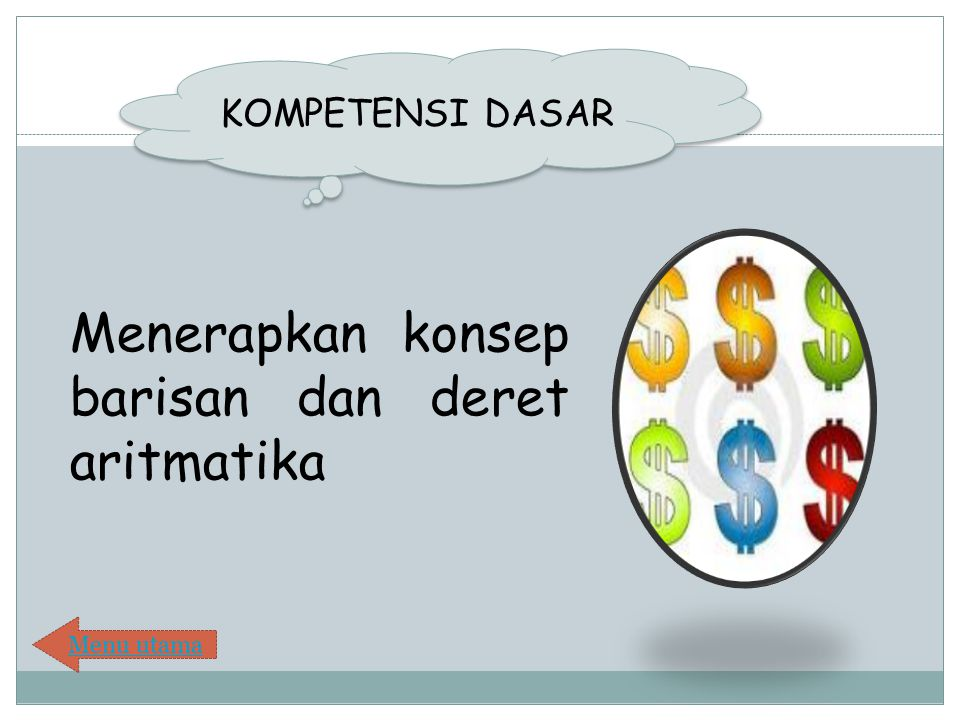 INDIKATOR 1.Mengidentifikasi antara barisan dengan deret aritmatika 2.