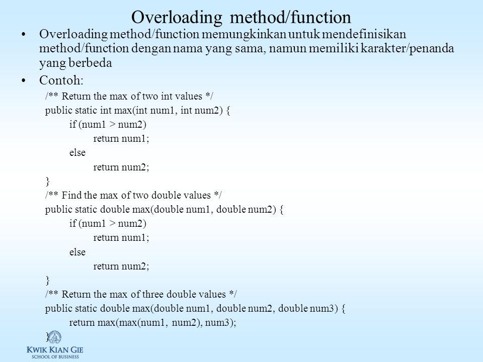 Contoh penggunaan kelas array Sorting double[] numbers = {6.0, 4.4, 1.9, 2.9, 3.4, 3.5}; java.util.Arrays.sort(numbers); // Sort the whole array java.util.Arrays.parallelSort(numbers); // Sort the whole array Searching int[] list = {2, 4, 7, 10, 11, 45, 50, 59, 60, 66, 69, 70, 79}; System.out.println( 1.