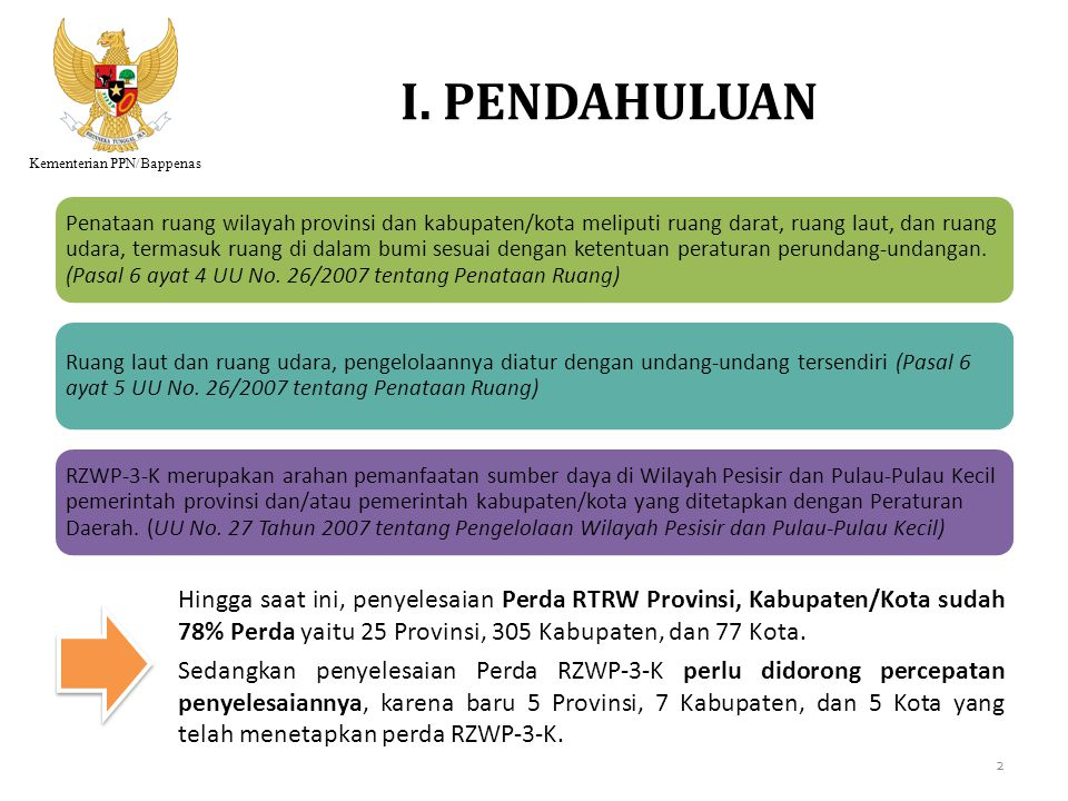 I. PENDAHULUAN Hingga saat ini, penyelesaian Perda RTRW Provinsi, Kabupaten/Kota sudah 78% Perda yaitu 25 Provinsi, 305 Kabupaten, dan 77 Kota. Sedang