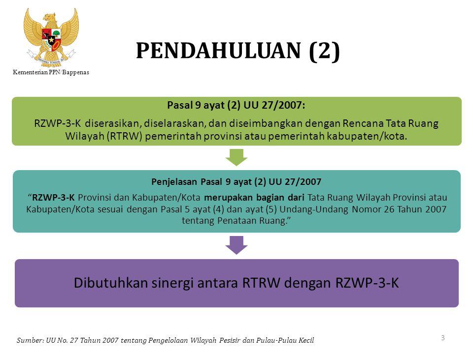 Kementerian PPN/Bappenas PENDAHULUAN (2) Sumber: UU No. 27 Tahun 2007 tentang Pengelolaan Wilayah Pesisir dan Pulau-Pulau Kecil Pasal 9 ayat (2) UU 27