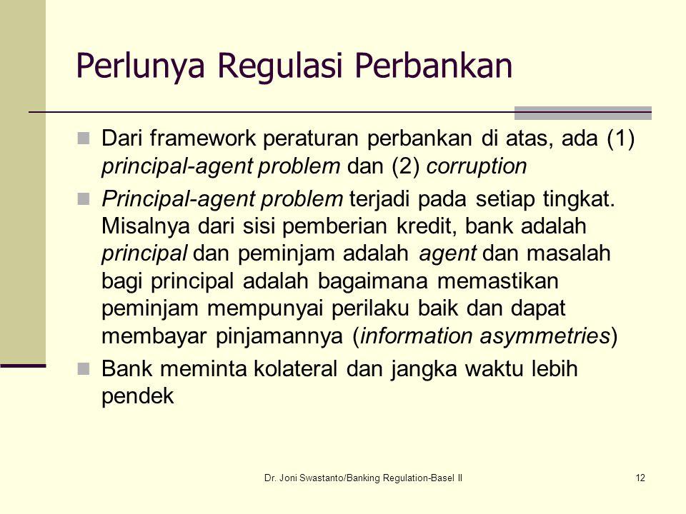 12 Perlunya Regulasi Perbankan Dari framework peraturan perbankan di atas, ada (1) principal-agent problem dan (2) corruption Principal-agent problem