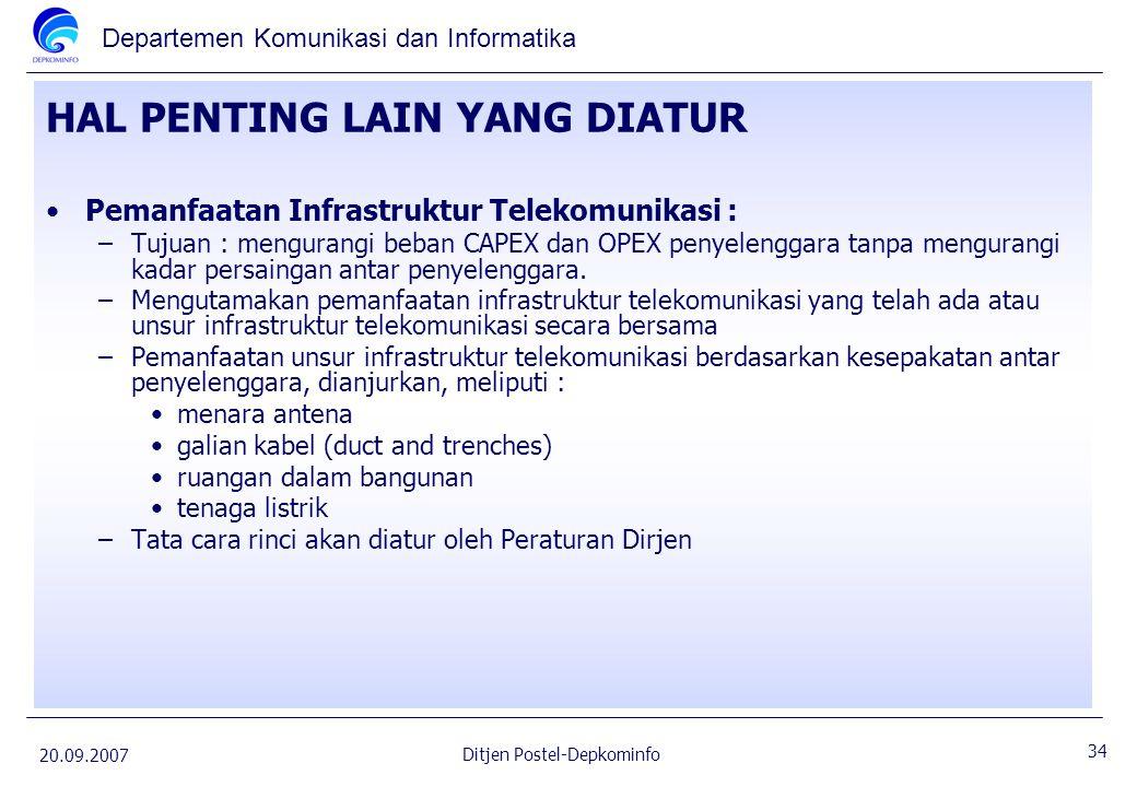 Departemen Komunikasi dan Informatika 20.09.2007 34 Ditjen Postel-Depkominfo HAL PENTING LAIN YANG DIATUR Pemanfaatan Infrastruktur Telekomunikasi : –