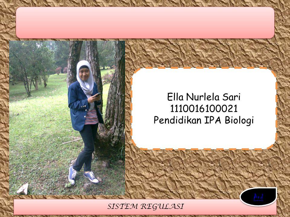SISTEM REGULASI Ella Nurlela Sari 1110016100021 Pendidikan IPA Biologi And