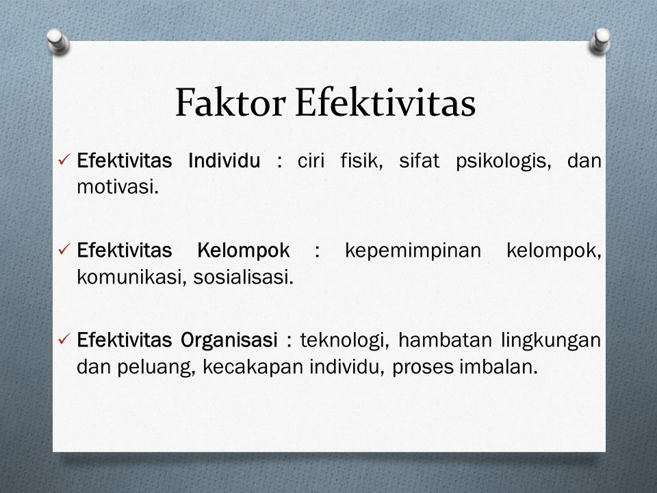Prespektif Efektivitas EFEKTIVITAS INDIVIDUAL EFEKTIVITAS KELOMPOK EFEKTIVITAS ORGANISASI PERSPEKTIF EFEKTIVITAS Hasil karya individu dan kelompok Has