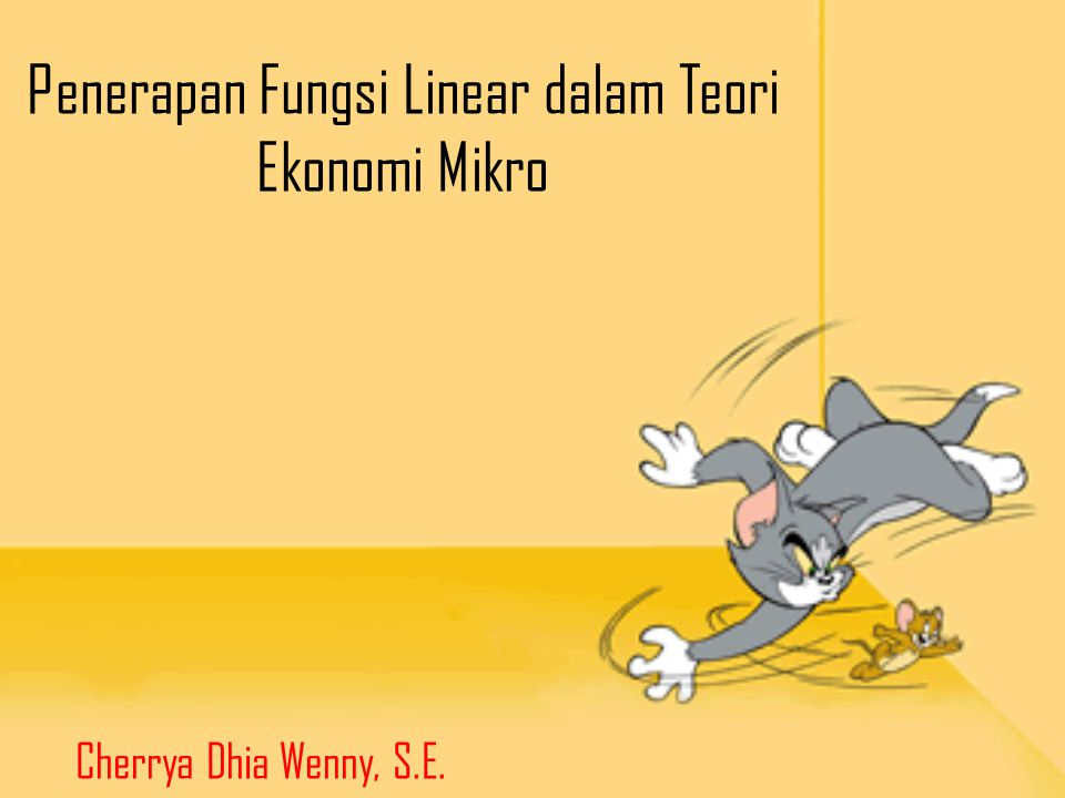 Penerapan Fungsi Linear dalam Teori Ekonomi Mikro Cherrya Dhia Wenny, S.E.