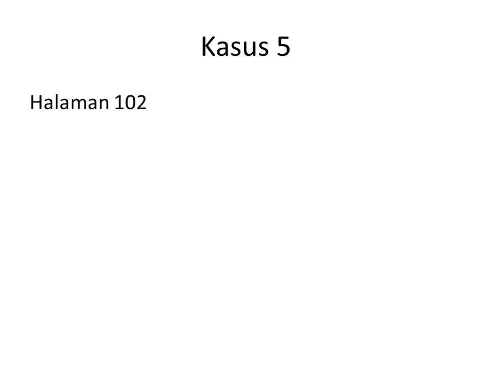 Kasus 5 Halaman 102