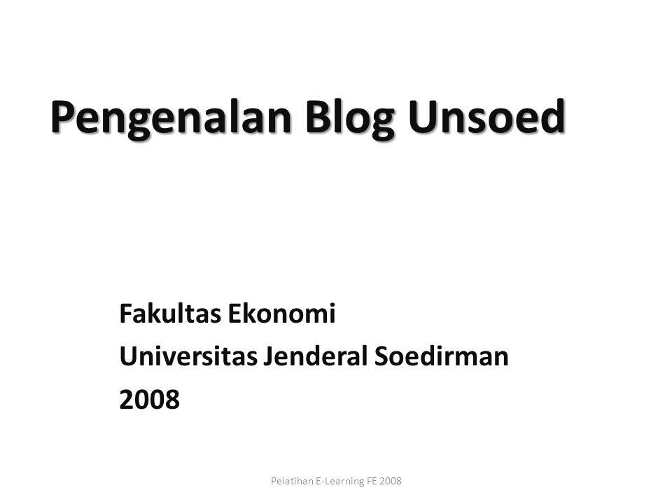 Pengenalan Blog Unsoed Fakultas Ekonomi Universitas Jenderal Soedirman 2008 Pelatihan E-Learning FE 2008