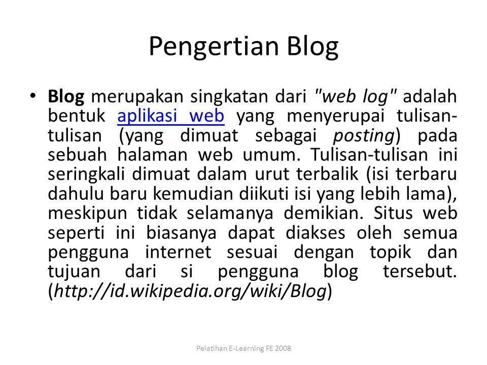 Syarat Membuat Blog UNSOED Terdaftar sebagai civitas akademika UNSOED Mempunyai alamat e-mail UNSOED Mendaftar kepada admin Blog UNSOED Pelatihan E-Learning FE 2008
