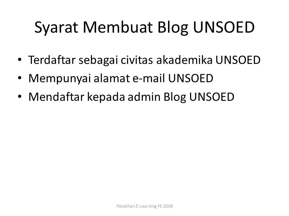 Syarat Membuat Blog UNSOED Terdaftar sebagai civitas akademika UNSOED Mempunyai alamat e-mail UNSOED Mendaftar kepada admin Blog UNSOED Pelatihan E-Le