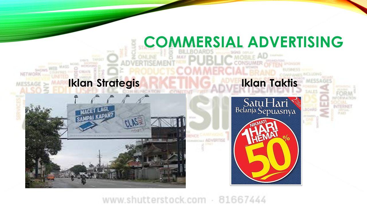 COMMERSIAL ADVERTISING Iklan StrategisIklan Taktis