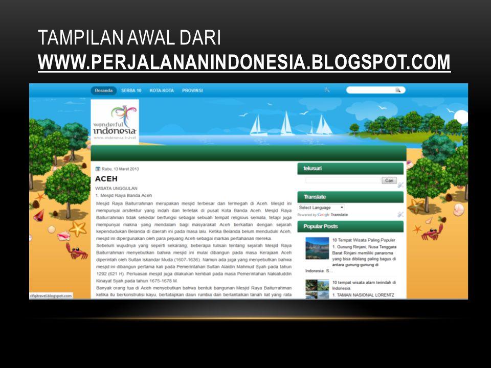 TAMPILAN AWAL DARI WWW.PERJALANANINDONESIA.BLOGSPOT.COM
