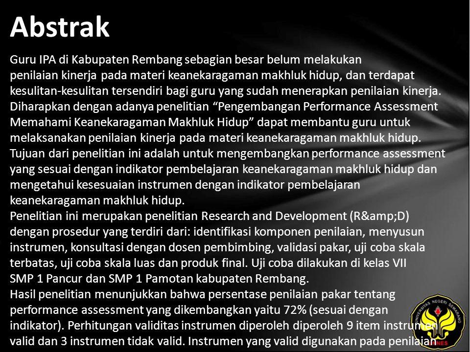Abstrak Guru IPA di Kabupaten Rembang sebagian besar belum melakukan penilaian kinerja pada materi keanekaragaman makhluk hidup, dan terdapat kesulitan-kesulitan tersendiri bagi guru yang sudah menerapkan penilaian kinerja.