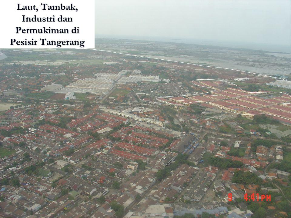 Laut, Tambak, Industri dan Permukiman di Pesisir Tangerang