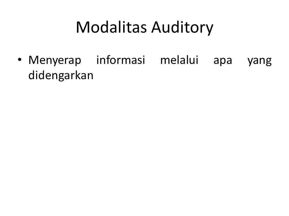 Modalitas Auditory Menyerap informasi melalui apa yang didengarkan