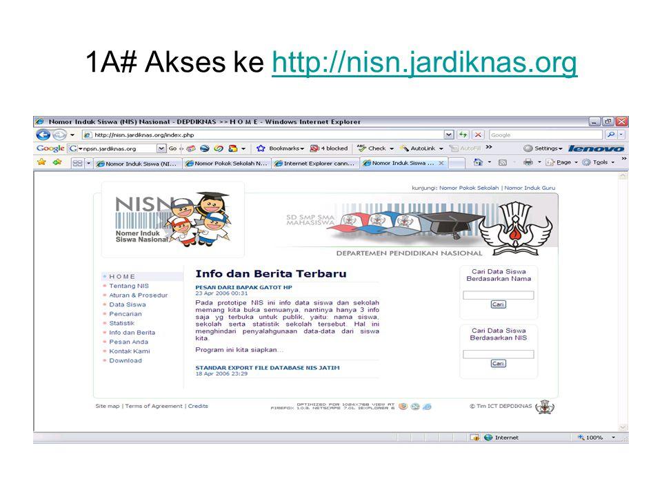 1A# Akses ke http://nisn.jardiknas.orghttp://nisn.jardiknas.org