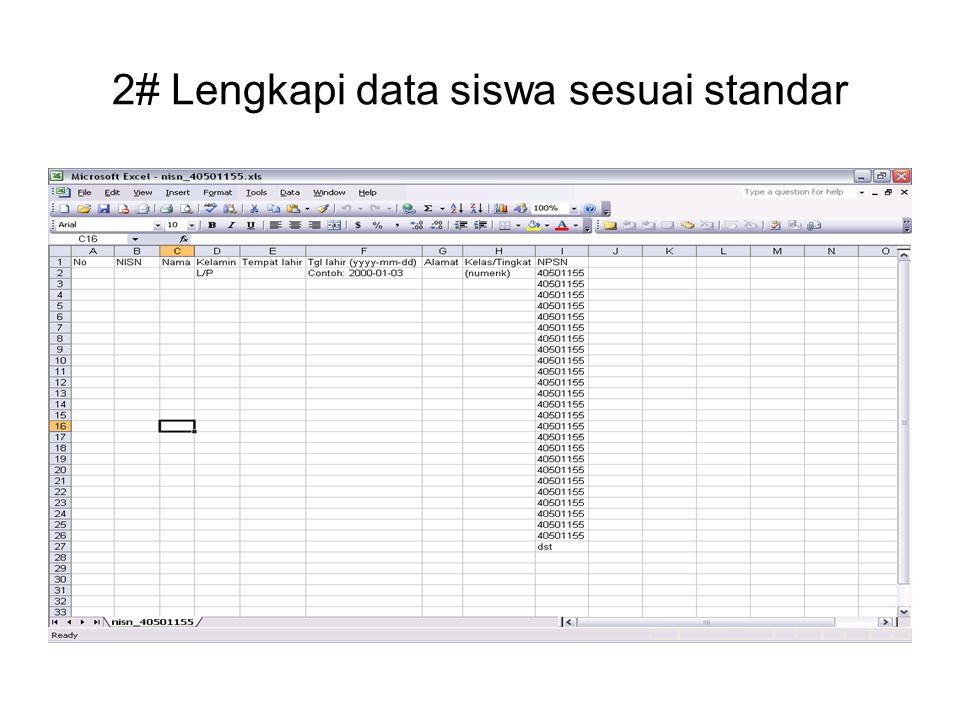 2# Lengkapi data siswa sesuai standar