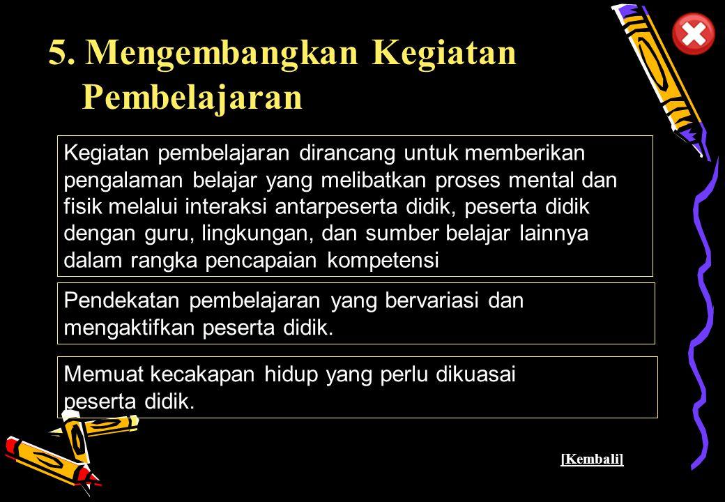 Pusat Kurikulum - Balitbang Depdiknas 29 5.