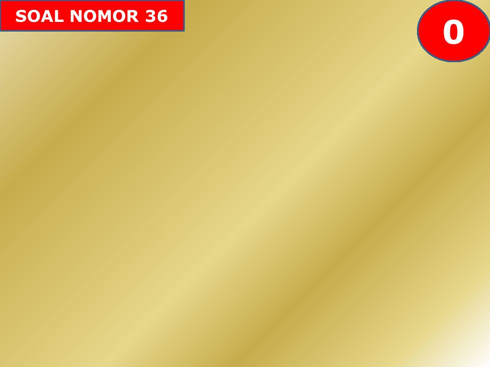 SOAL NOMOR 36 605958575655545352515049484746454443424142403938373634333231302928272625242322212019181716151413121110987654321 0
