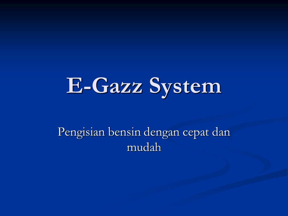 E-Gazz System Pengisian bensin dengan cepat dan mudah