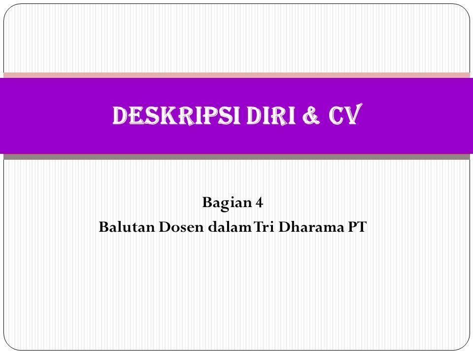 Bagian 4 Balutan Dosen dalam Tri Dharama PT DESKRIPSI DIRI & CV
