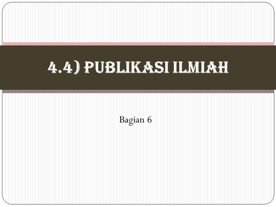 Bagian 6 4.4) PUBLIKASI ILMIAH