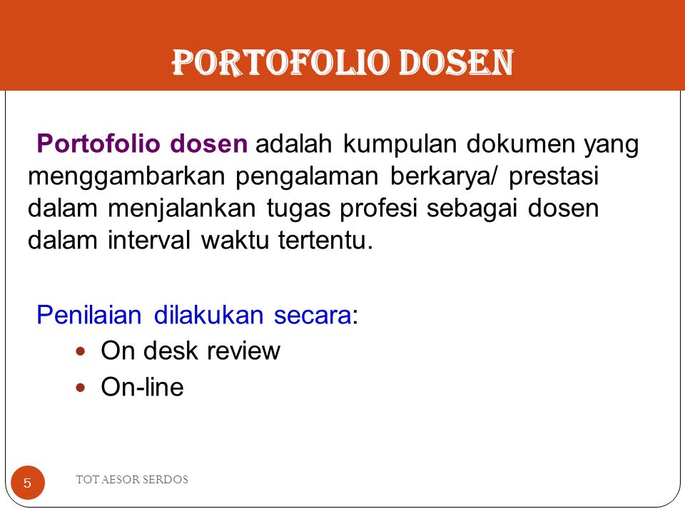 Portofolio Dosen Portofolio dosen adalah kumpulan dokumen yang menggambarkan pengalaman berkarya/ prestasi dalam menjalankan tugas profesi sebagai dos