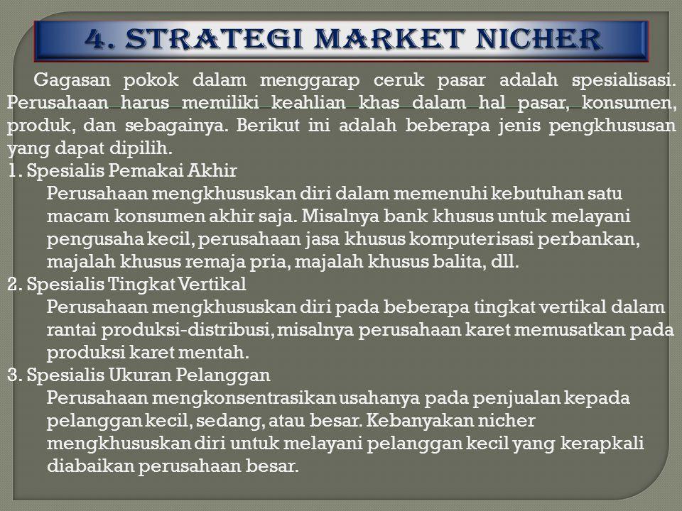 Gagasan pokok dalam menggarap ceruk pasar adalah spesialisasi. Perusahaan harus memiliki keahlian khas dalam hal pasar, konsumen, produk, dan sebagain