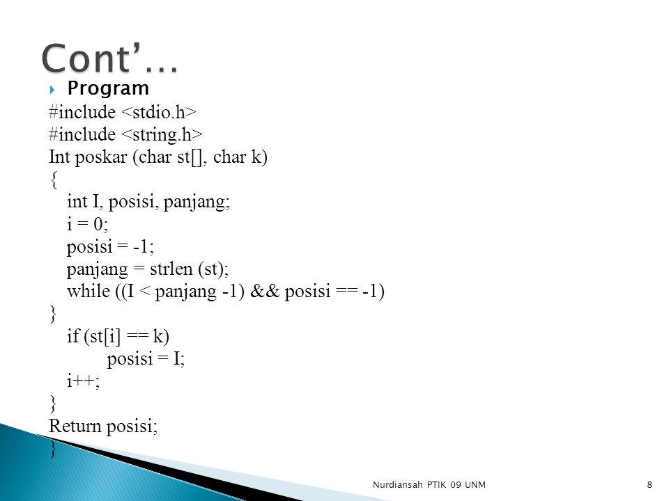  Program #include Int poskar (char st[], char k) { int I, posisi, panjang; i = 0; posisi = -1; panjang = strlen (st); while ((I < panjang -1) && posi