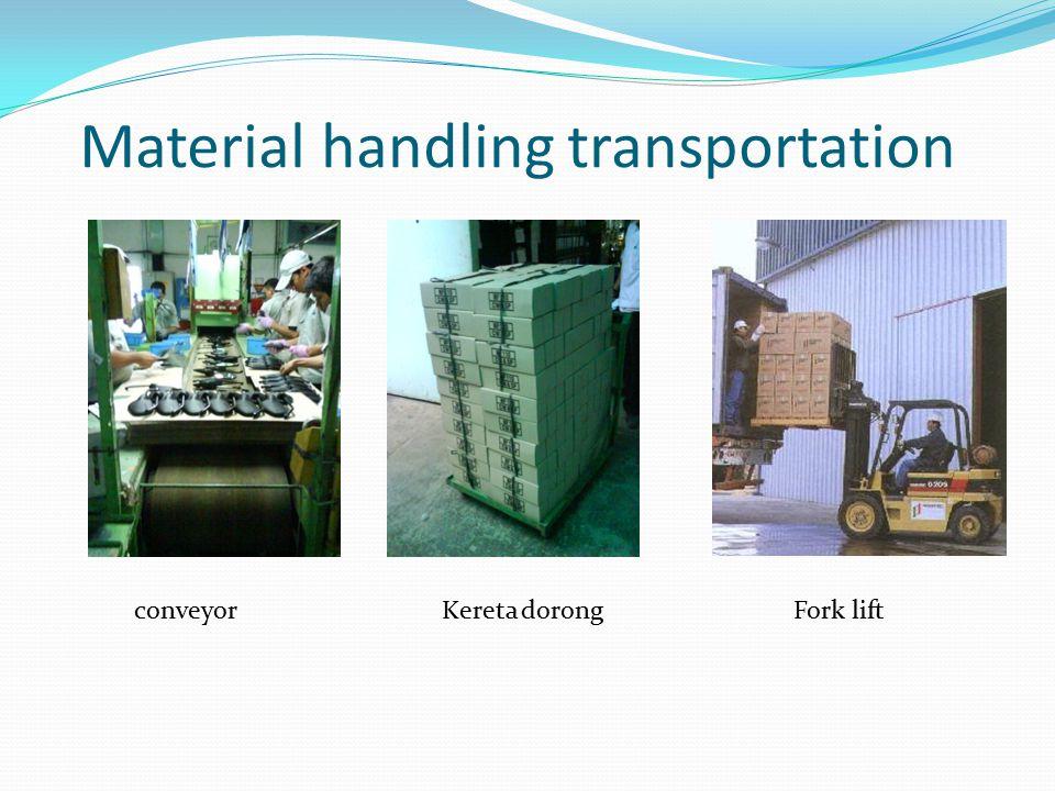 Material handling transportation conveyorKereta dorongFork lift