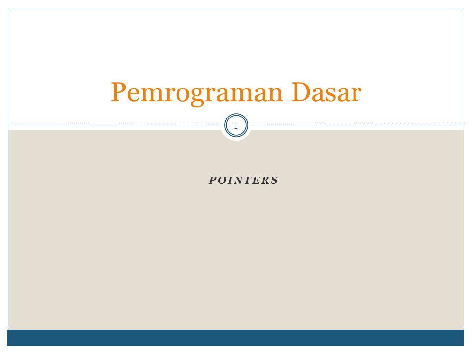 POINTERS 1 Pemrograman Dasar