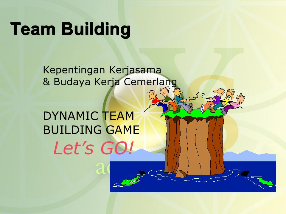 Kepentingan Kerjasama & Budaya Kerja Cemerlang DYNAMIC TEAM BUILDING GAME Team Building Let's GO!