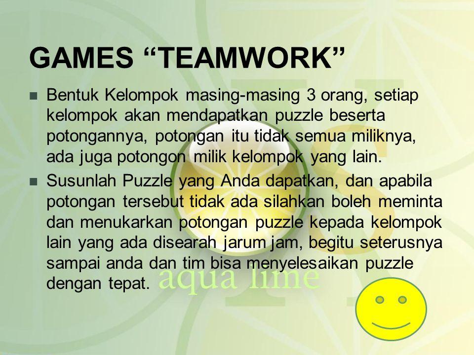 """GAMES """"TEAMWORK"""" Bentuk Kelompok masing-masing 3 orang, setiap kelompok akan mendapatkan puzzle beserta potongannya, potongan itu tidak semua miliknya"""