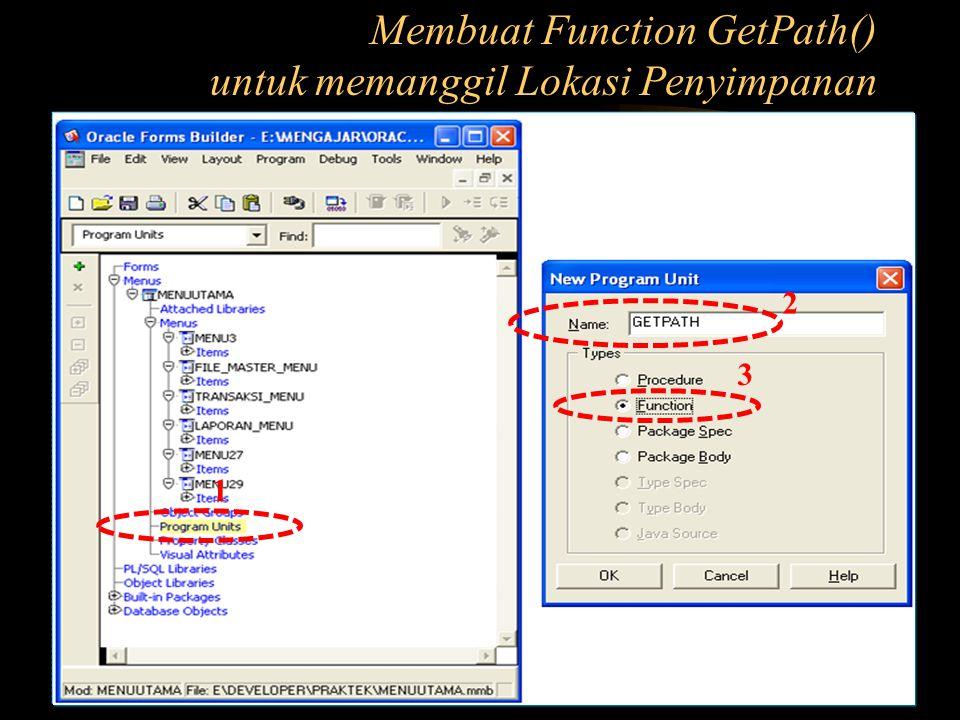 Membuat Function GetPath() untuk memanggil Lokasi Penyimpanan 1 2 3