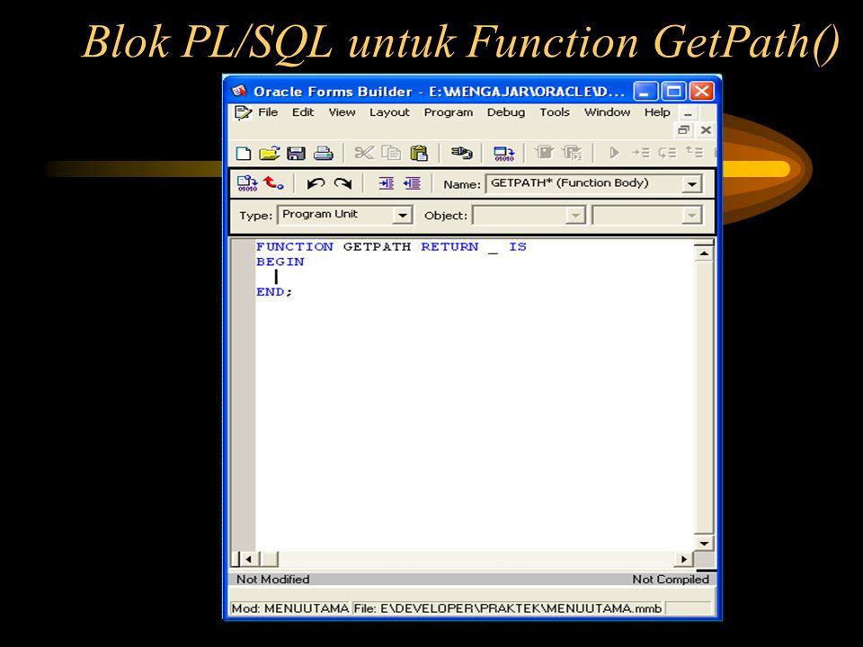 Blok PL/SQL untuk Function GetPath()