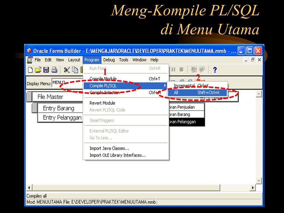 Meng-Kompile PL/SQL di Menu Utama 1 2
