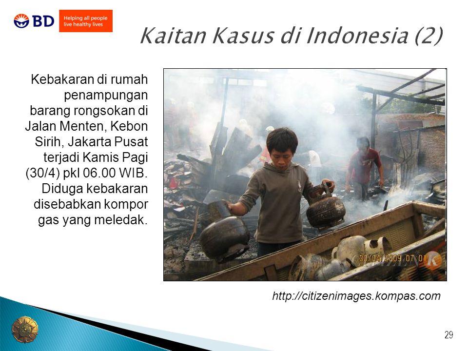 29 Kaitan Kasus di Indonesia (2) Kebakaran di rumah penampungan barang rongsokan di Jalan Menten, Kebon Sirih, Jakarta Pusat terjadi Kamis Pagi (30/4)