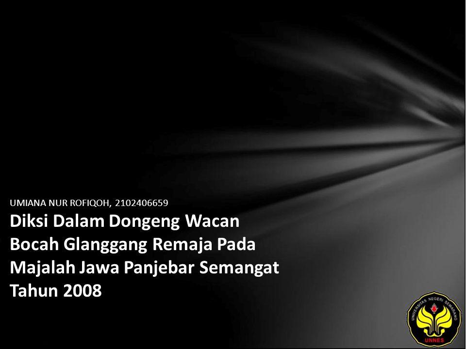 UMIANA NUR ROFIQOH, 2102406659 Diksi Dalam Dongeng Wacan Bocah Glanggang Remaja Pada Majalah Jawa Panjebar Semangat Tahun 2008