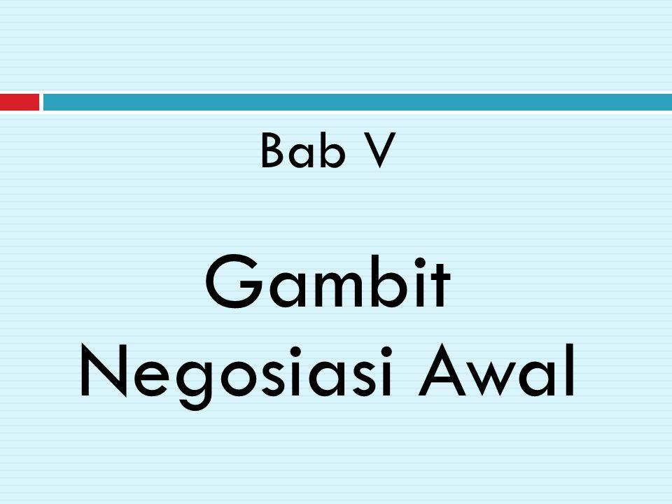 Bab V Gambit Negosiasi Awal