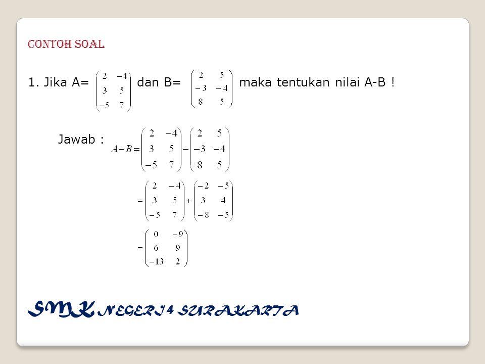 2.Jika diketahui A adalah matriks berordo 2 dengan Maka tentukan nilai A .