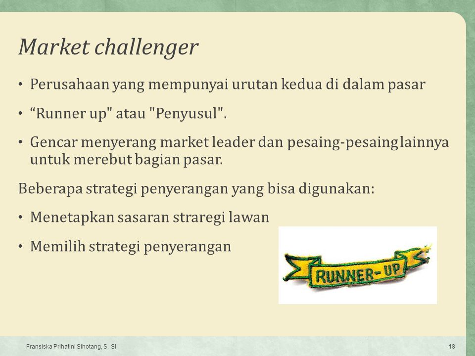 """Market challenger Perusahaan yang mempunyai urutan kedua di dalam pasar """"Runner up"""