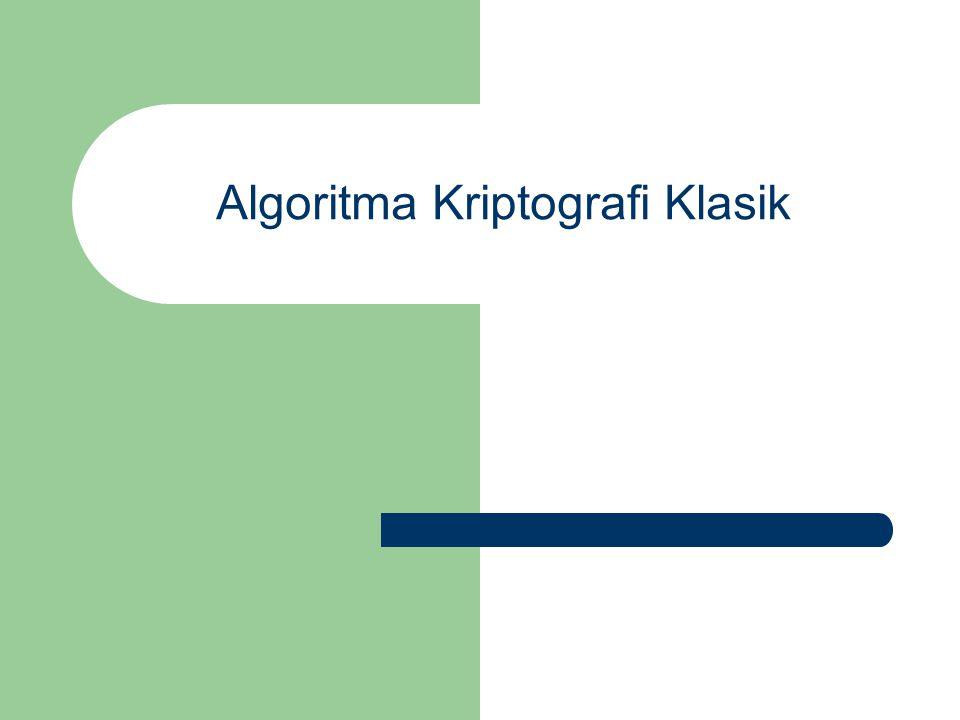 Pendahuluan Algoritma kriptografi klasik berbasis karakter Menggunakan pena dan kertas saja, belum ada komputer Termasuk ke dalam kriptografi kunci-simetri Algoritma kriptografi klasik: – Cipher Substitusi (Substitution Ciphers) – Cipher Transposisi (Transposition Ciphers)