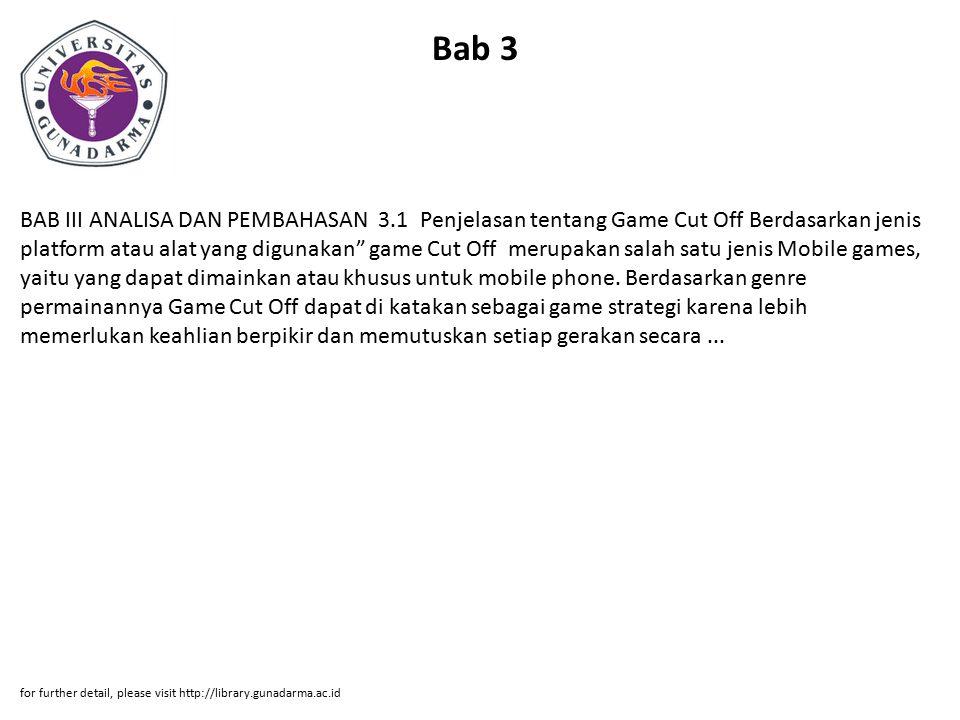 """Bab 3 BAB III ANALISA DAN PEMBAHASAN 3.1 Penjelasan tentang Game Cut Off Berdasarkan jenis platform atau alat yang digunakan"""" game Cut Off merupakan s"""