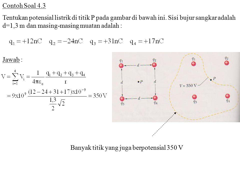 Contoh Soal 4.3 Tentukan potensial listrik di titik P pada gambar di bawah ini. Sisi bujur sangkar adalah d=1,3 m dan masing-masing muatan adalah : Ja