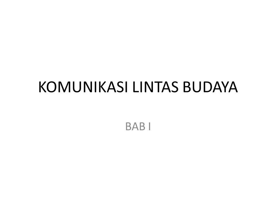 KOMUNIKASI LINTAS BUDAYA BAB I