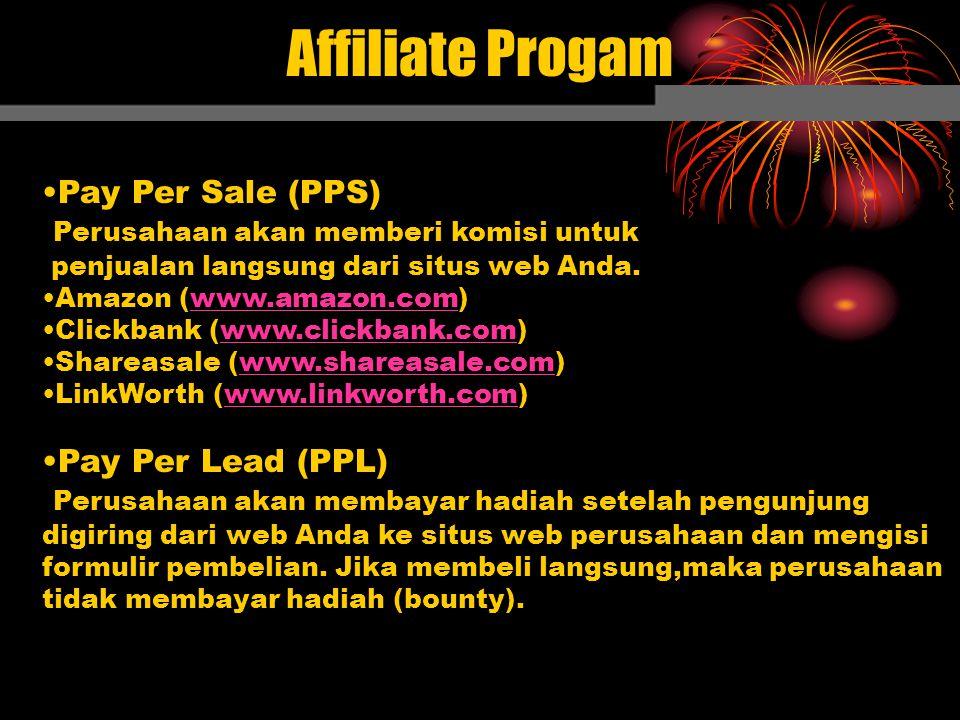 Affiliate Progam Pay Per Sale (PPS) Perusahaan akan memberi komisi untuk penjualan langsung dari situs web Anda. Amazon (www.amazon.com) Clickbank (ww