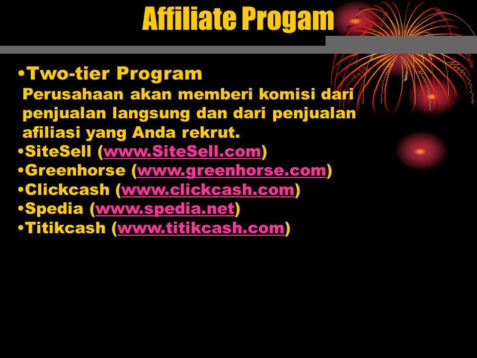 Two-tier Program Perusahaan akan memberi komisi dari penjualan langsung dan dari penjualan afiliasi yang Anda rekrut.