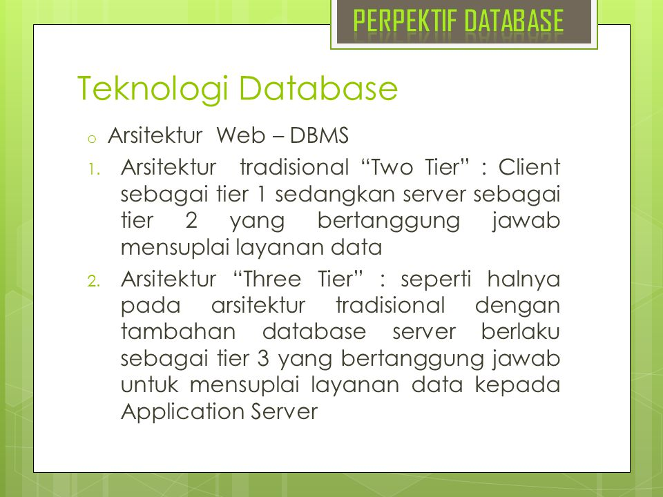 Teknologi Database o Arsitektur Web – DBMS 1.