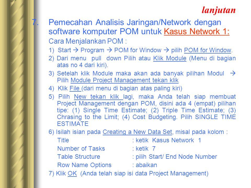 7.Pemecahan Analisis Jaringan/Network dengan software komputer POM untuk Kasus Network 1: Cara Menjalankan POM : 1) Start  Program  POM for Window 